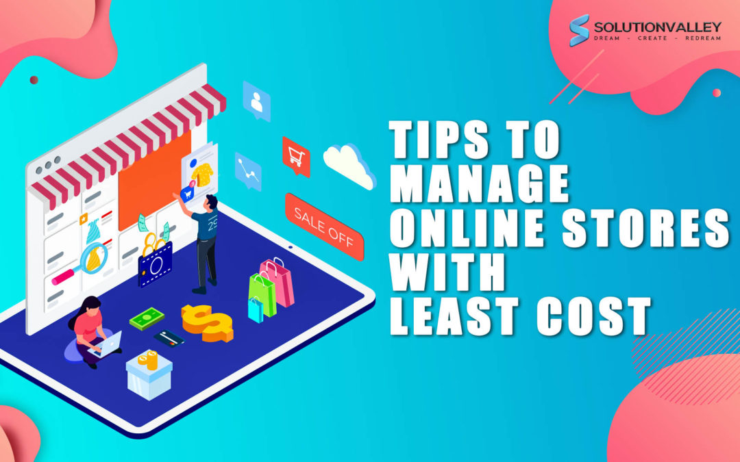 10 Tips to Manage Online Stores With Least Cost