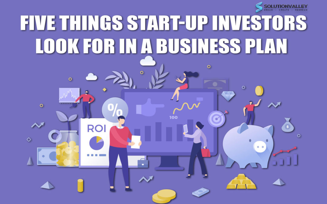 5 Things Start-Up Investors Look For in a Business Plan