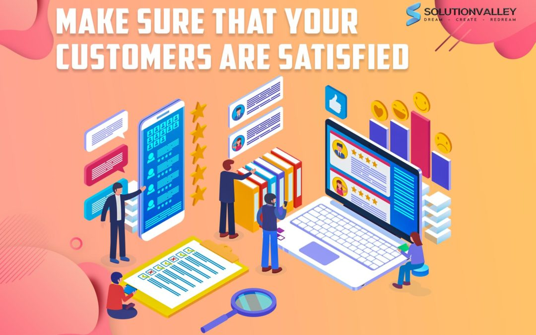 make sure that your customers are satisfied