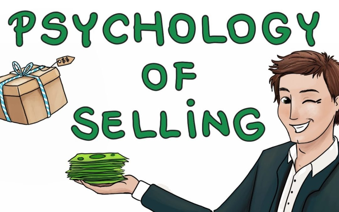 All About Psychology of Selling Anything and Everything in Today's Era