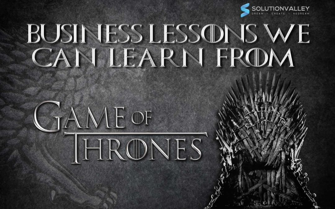 Top 7 Business Lessons we can learn from Game of Thrones