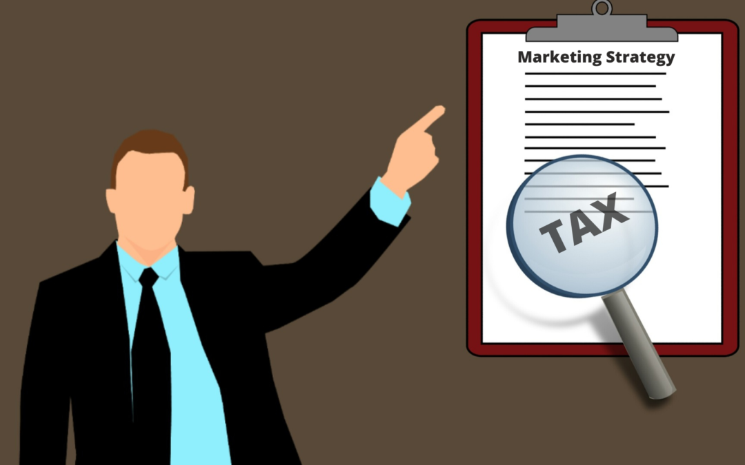 Are Your Marketing Strategies Considering the Taxes Levied by the Government?