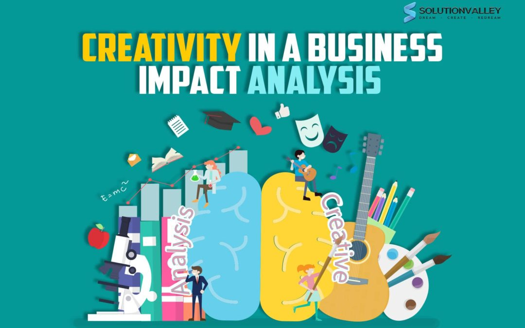 5 Reasons Why Creativity in a Business Impact Analysis