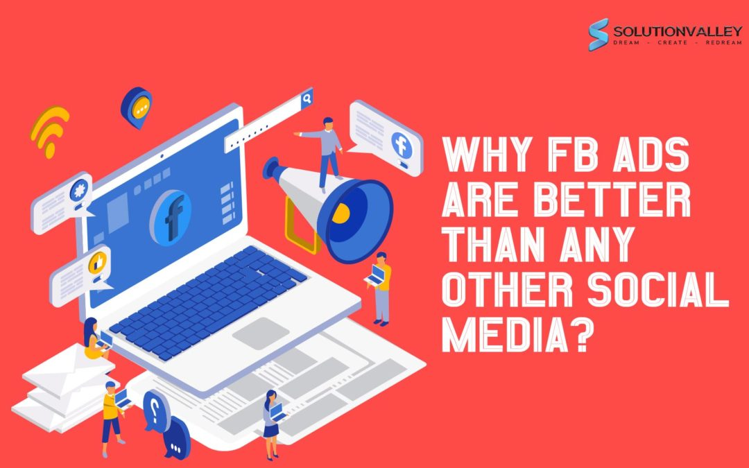 Why Facebook Marketing Ads are Better than Any Other Social Media?