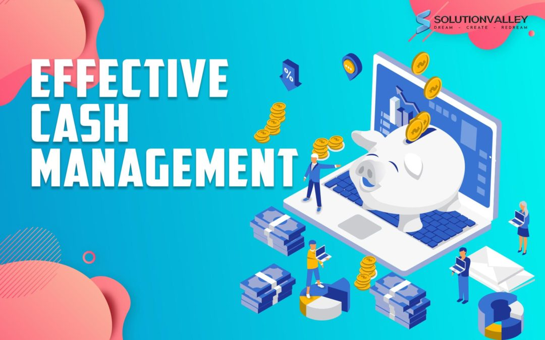 8 Reasons Why Effective Cash Management is Important