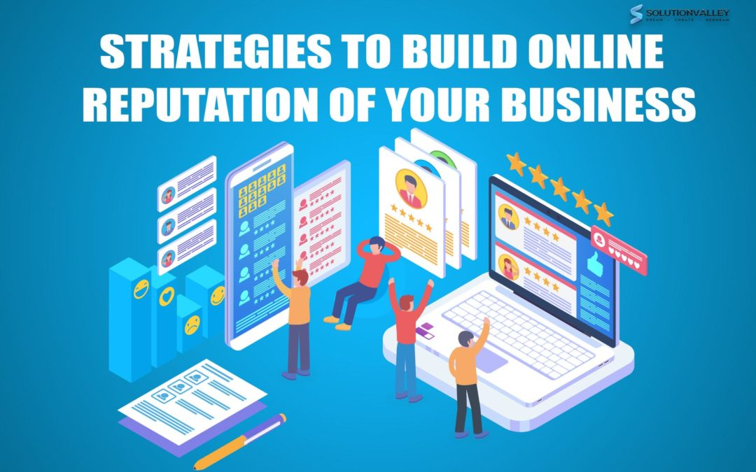 10 Strategies to Build Online Reputation of Your Business